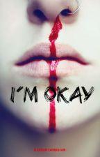 I'M OKAY by DaggerDarkstar6
