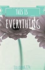 This Is Everything 2018 by Lillian6224