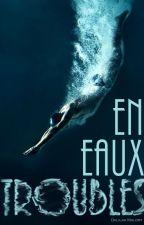 En Eaux Troubles - (BXB) by DelilahMalory