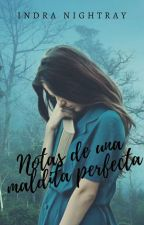 NOTAS DE UNA MALDITA PERFECTA by The_Red_Data_Girl