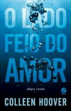 O LADO FEIO DO AMOR | UGLY LOVE PTBR by untitIedi