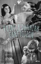 Foist- a Dunkirk fanfic by Dina__Winchester