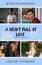 A Heart Full Of Love (One Chicago) by ChloeOgradyXo