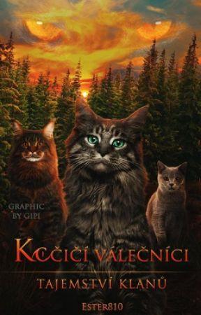 Kočičí válečníci- Tajemství klanů by Ester810