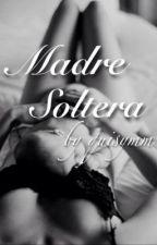 Madre Soltera (Harry Styles & ______)® [PAUSADA ~ por edición] by memory07