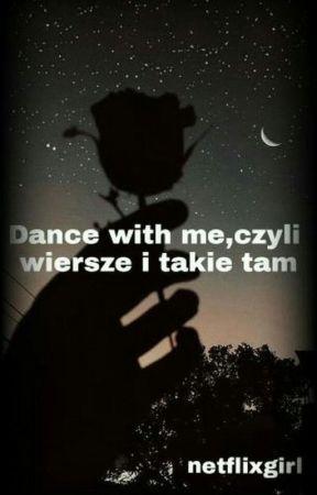Dance With Meczyli Wiersze I Takie Tam Kocham Cię Wattpad