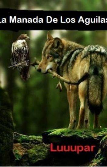 La Manada De Los Aguila