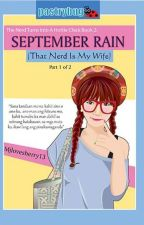 BOOK 2: September Rain: That Nerd is my wife! [FIN]-PUBLISHED by Mjlovesberry13