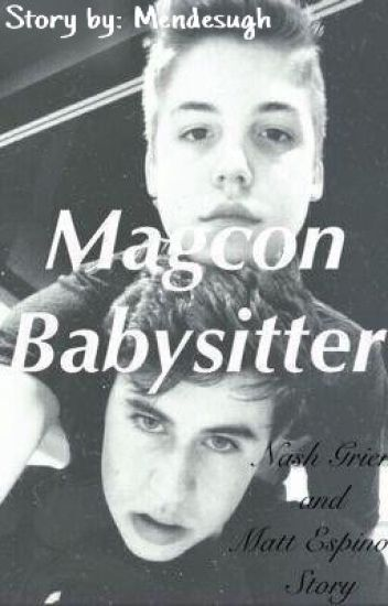 Magcon Babysitter | Nash Grier Fan Fic.