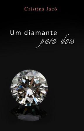 Um diamante para dois by CristinaJaco