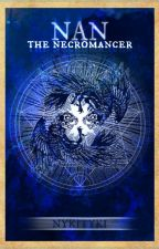 Our God, Nan the Necromancer. by Nykityki