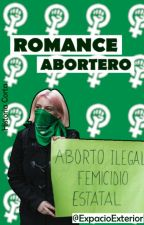 Romance Abortero by ExpacioExterior