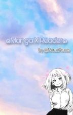 ๑Manga X Reader๑Commandes ouvertes! by -BADDY-