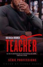 Teacher - Série Professions - Katiucia Branco by katiucia_Branco