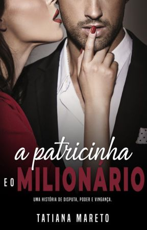 A patricinha e o milionário [LEIAM O COMUNICADO POR FAVOR] by TatianaMareto