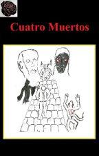 Cuatro Muertos by Dio5478