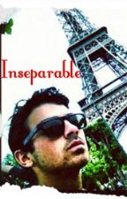 Inseparable {Joe Jonas Fanfiction} by JonasLovato7