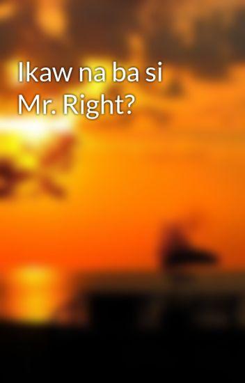 Ikaw na ba si Mr. Right?