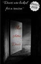 The Attic Door ✅ by ciaraward88