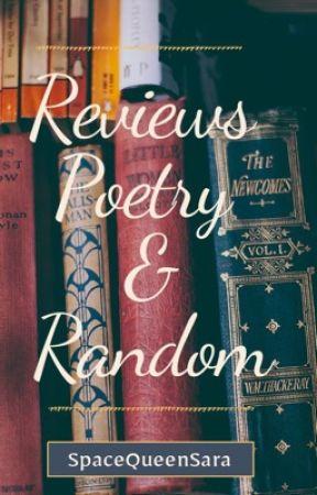 Reviews, Poetry, Random  by SpaceQueenSara