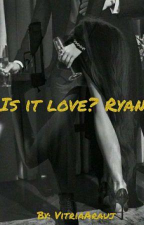 Is it love? Ryan by VitriaArauj