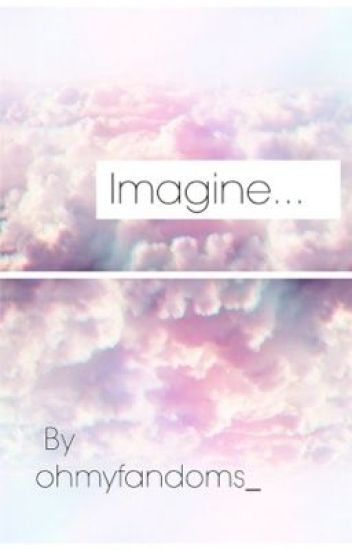 Imagine... (Magcon Imagines)