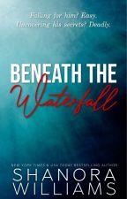 Beneath The Waterfall by ShanoraWilliams