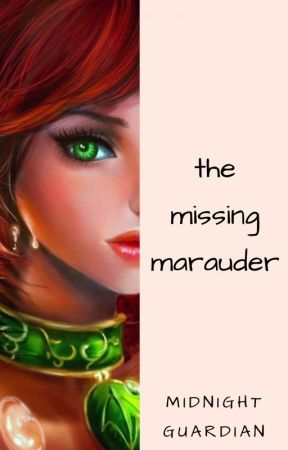 The Missing Marauder by MidnightGuardian4899