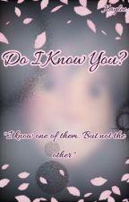 Do I Know You? by fleuriixx