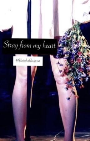 Stray From My Heart by NatashaRostovaa