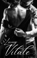 Loving Vitale by Xx_DollFace_xX