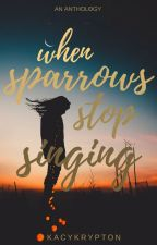When Sparrows Stop Singing | ✔ COMPLETED by kacykrypton