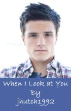 When I Look at You (A Josh Hutcherson love story) by buttxrflystylxs