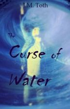 The Curse of Water by thegoldendaughter