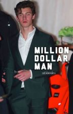 Million Dollar Man | shawn mendes by sinfulmendess