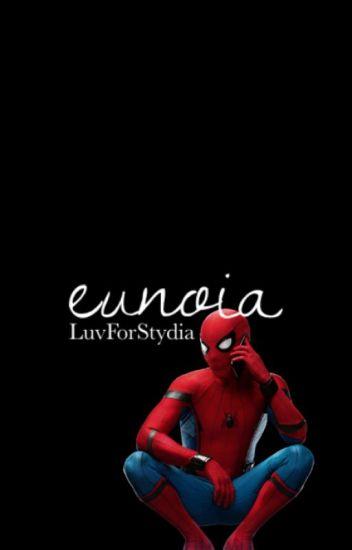 eunoia || Peter Parker (Spider-Man: Homecoming)
