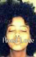 Hood Love by theonlyone1_