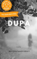 DUPA by bullshitandforget
