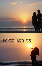 Bondi And Us *Complete* by XRescueFlukeX