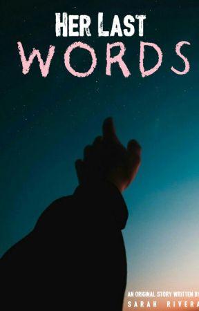 HER LAST WORDS by asrah028