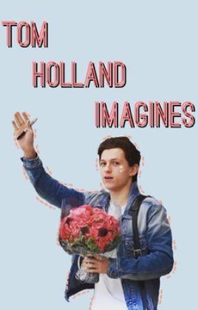Tom Holland Imagines - Pregnant (T H) - Wattpad