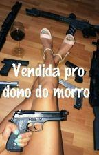 Vendida Pro Dono Do Morro by Kaah22Pvcs