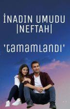 İNADIN UMUDU | TAMAMLANDI🔪 by YengemYazaruz
