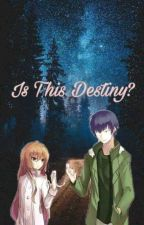 Is This Destiny? (Short Story) by MiggyXEla