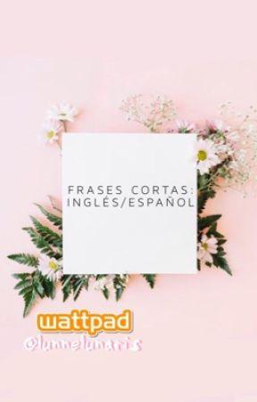 Frases Cortas Ingles Espanol 5 Wattpad