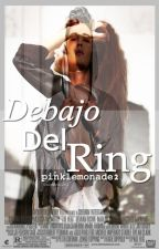 Debajo del Ring by pinklemonade2