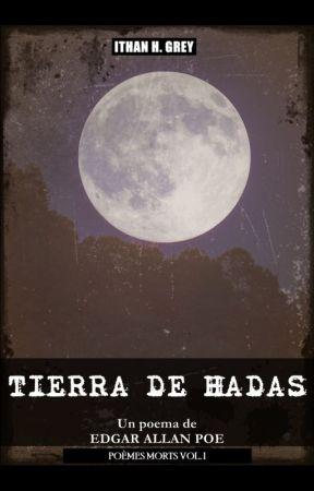 Tierra de Hadas: Un poema de Edgar Allan Poe [Serie «Poèmes Morts» Vol. 1] by ithanhgrey