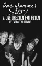 Our Summer Story (One Direction Fanfic) by embraceyourflaws