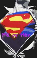 """Me or her?"" Superman x reader by Satan_Here"