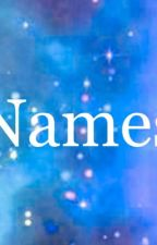 Names by aliceW-198